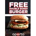 Oporto Birtinya, Queensland - 1st Birthday Special: FREE Double Bondi Burger [Today Only]
