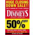 Dimmeys - Closing Down Sale: 50% Off Storewide