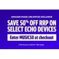 Amazon Music - 50% Off RRP Selected Echo Devices (code)
