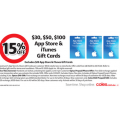 Coles - 15% Off $30, $50, $100 App Store & iTunes Gift Cards Excludes $20 App Store & iTunes Gift Cards