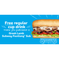 Subway - Free Regular Cup Drink when you purchase a Footlong Greek Lamb Sub